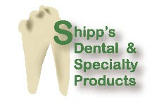 Shipps Dental and Specialty Products